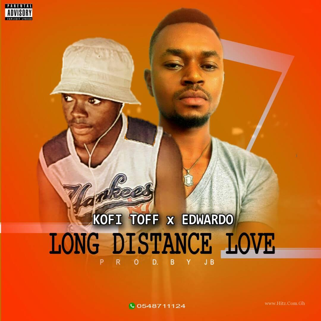 Kofi Toff x Edwardo - Long Distance Love (Prod. By JB)