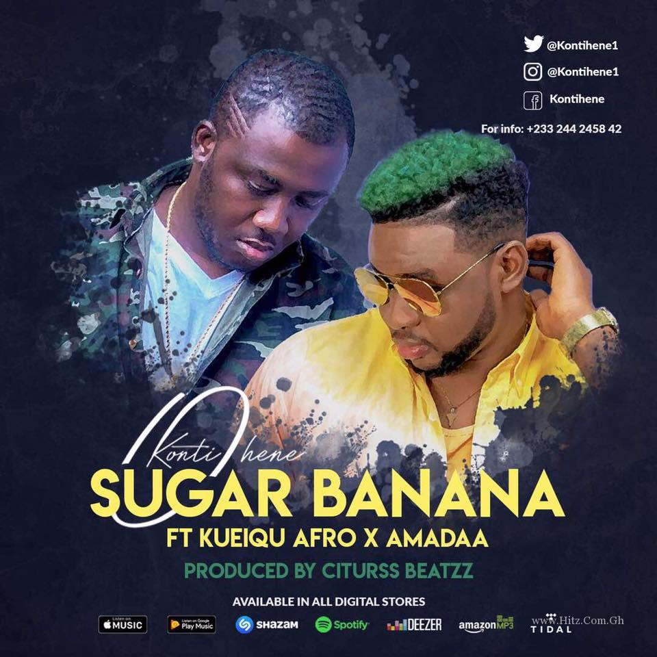 Kontihene – Sugar Banana (ft KueiQu x Nshorna) (Prod By Citrus Beatz)