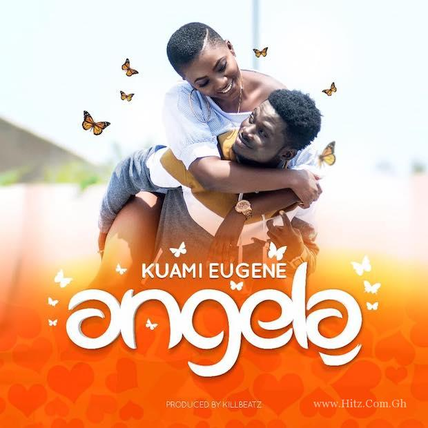 Kuami Eugene - Angela (Prod. by KillBeatz)