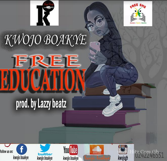 Kwojo Boakye - Free Education (Prod. By Lazzy Beatz)