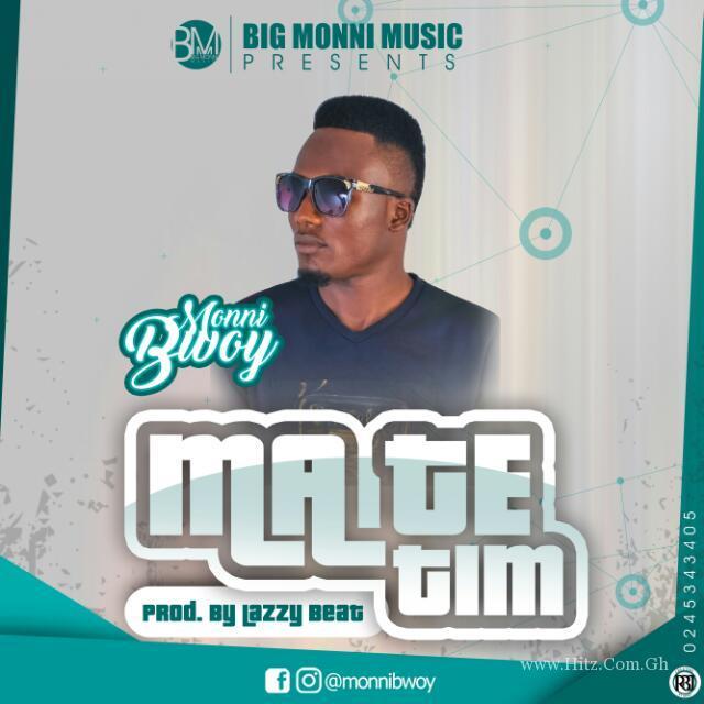 MonniBwoy – Ma Te Tim (Prod. By Lazzy Beatz)