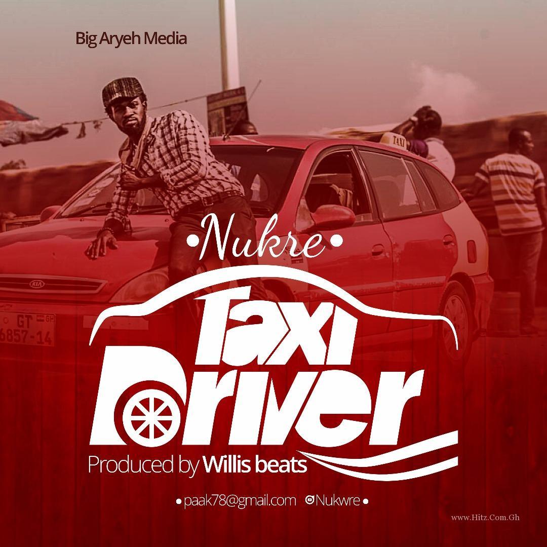 Nukre – Taxi Driver (Feat. Bisa Kdei & Double D) (Prod. By WillisBeatz)
