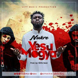 Nukre Yesu Mogya Prod. By Willis Beat 300x300 - Nukre - Yesu Mogya (Prod. By Willis Beat)