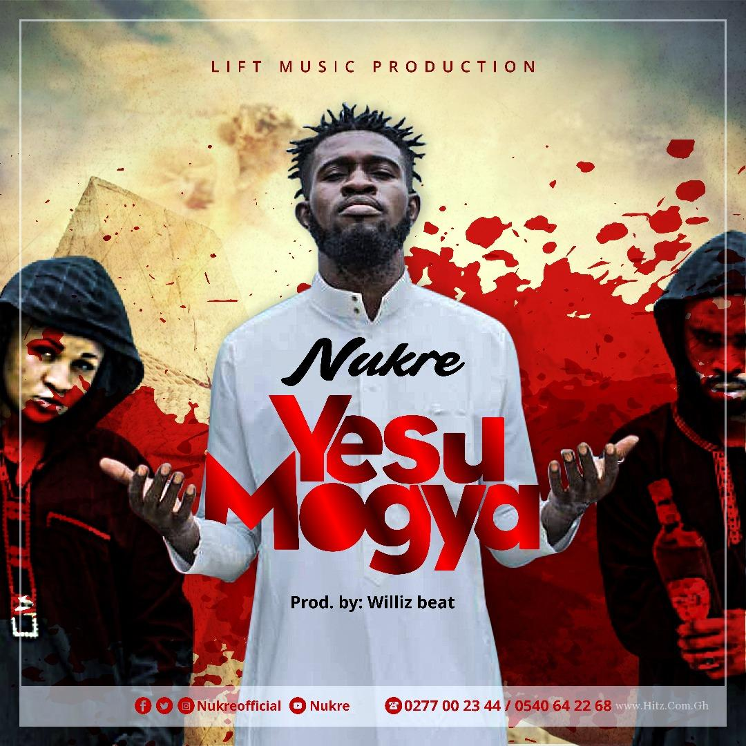 Nukre - Yesu Mogya (Prod. By Willis Beat)