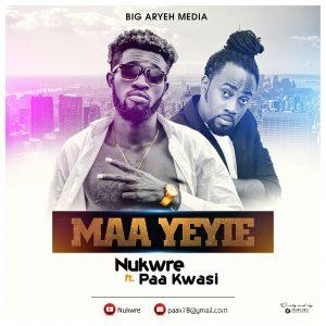 Nukwre Maa Yeyie Ft. Paa Kwasi Prod. By Jake Beatz 300x300 - Nukre - Maa Yeyie (Ft. Paa Kwasi) Prod. By Jake Beatz