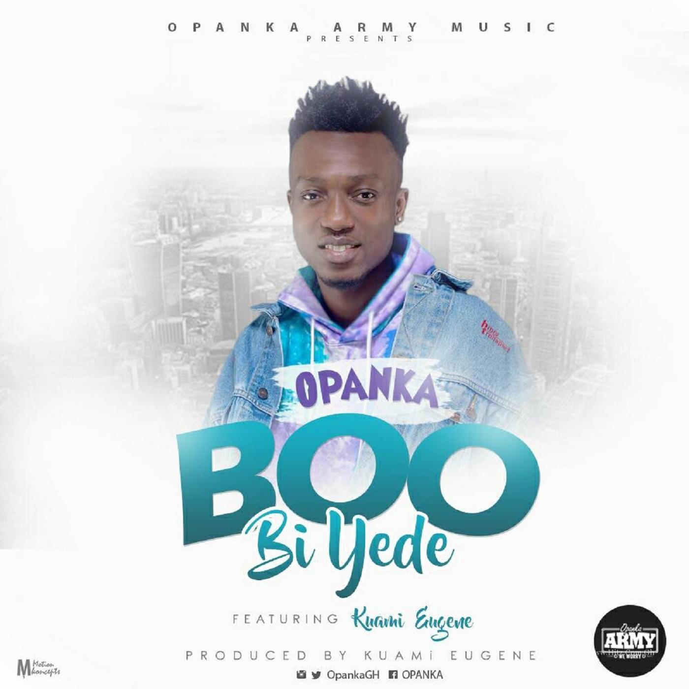 Opanka - Boo Bi Yede ft. Kuami Eugene (Prod. Eugene)