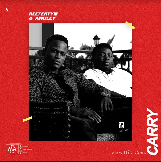 Reefer Tym X Awuley – Carry (prod.by Reefer Tym)