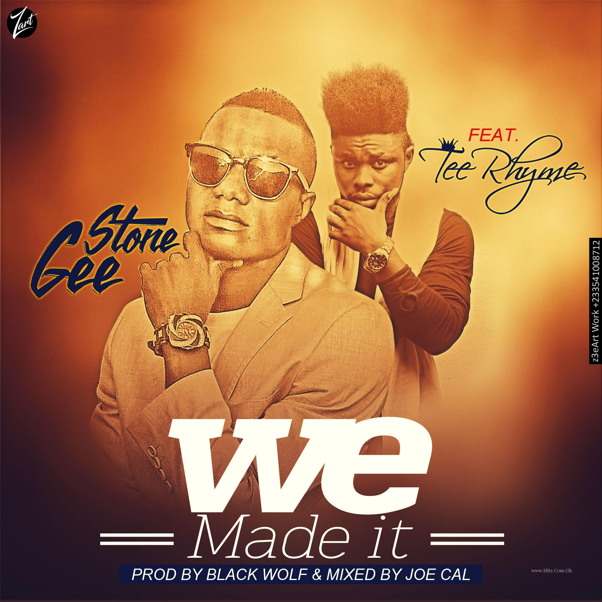 Stone Gee ft Tee Rhyme – We Made It (Prod by Black Wolf & Mixed by Joe Cal)