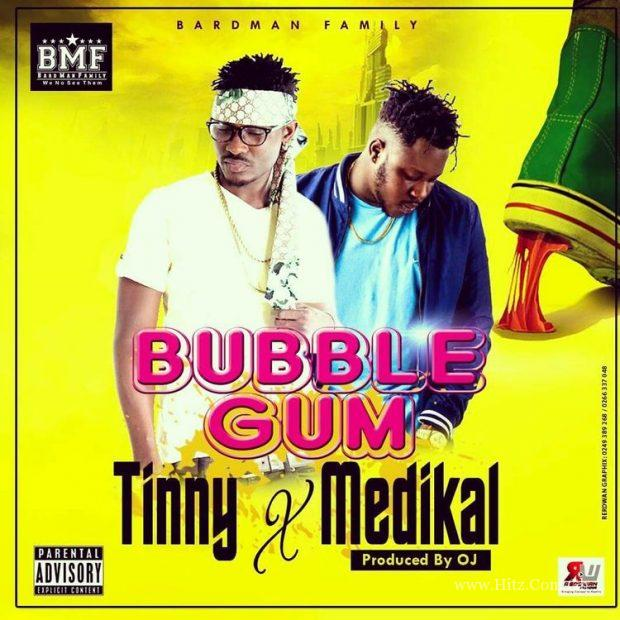 Tinny – Bubble Gum ft Medikal (Prod By OJ)