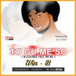 Win B – To Gu Me So (Blessings Fall On Me) prod. by Slo Deezy