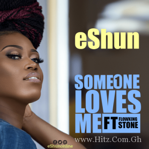 eShun ft. Flowking Stone – Someone Loves Me 300x300 - eShun ft. Flowking Stone - Someone Loves Me