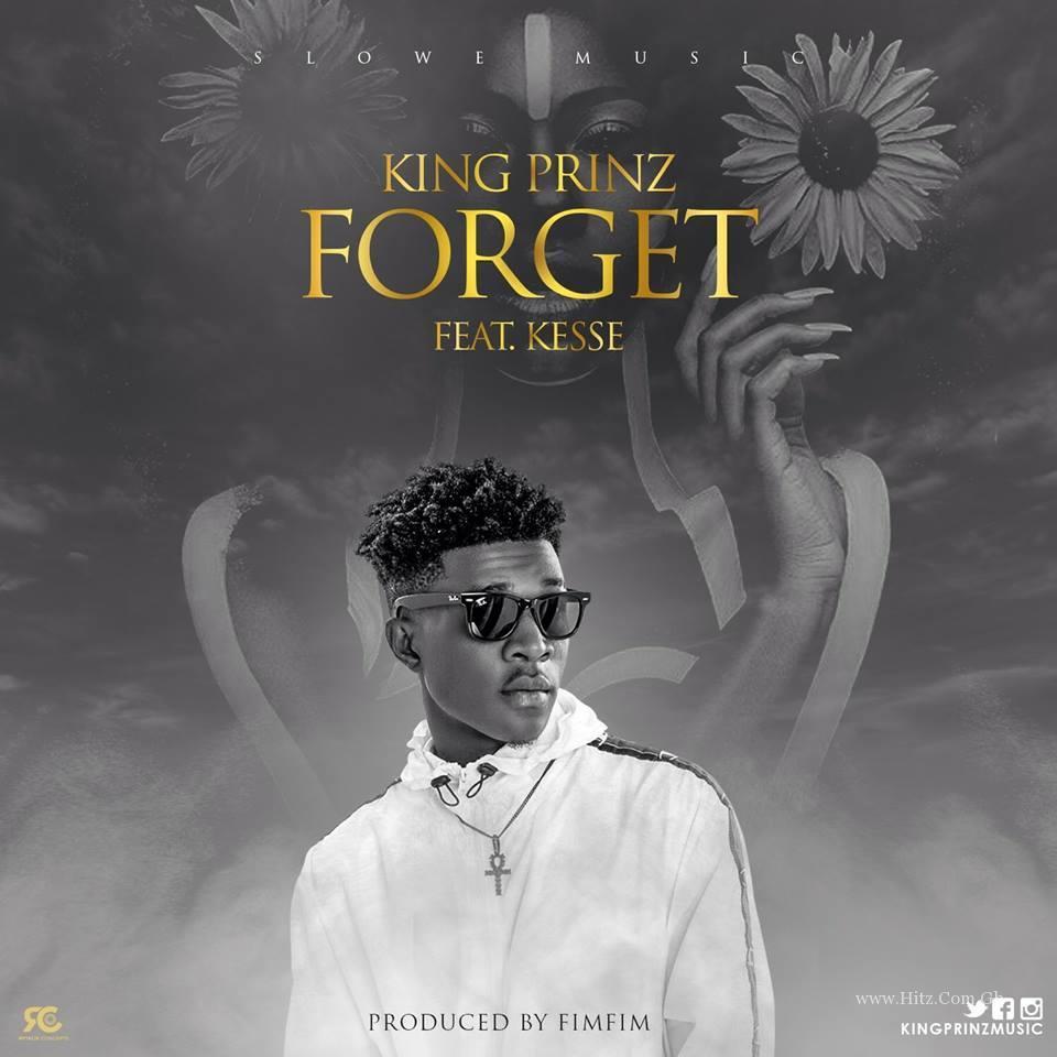 King Prinz - Forget ft Kesse (Prod By Fimfim)