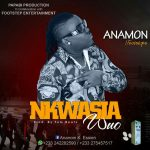 Anamon – Kwasia Wuo (Prod by Tombeatz)