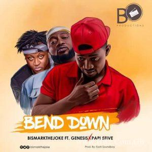 Bismark The Joke ft Genesis x Papi 5Five Bend Down Prod. By Eyoh Soundboy 300x300 - Bismark The Joke ft Genesis x Papi 5Five - Bend Down (Prod. By Eyoh Soundboy)