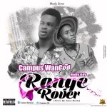 Campus WanGod – Range Rover (ft. Holly Key) (Prod. By Asuo Beatz)