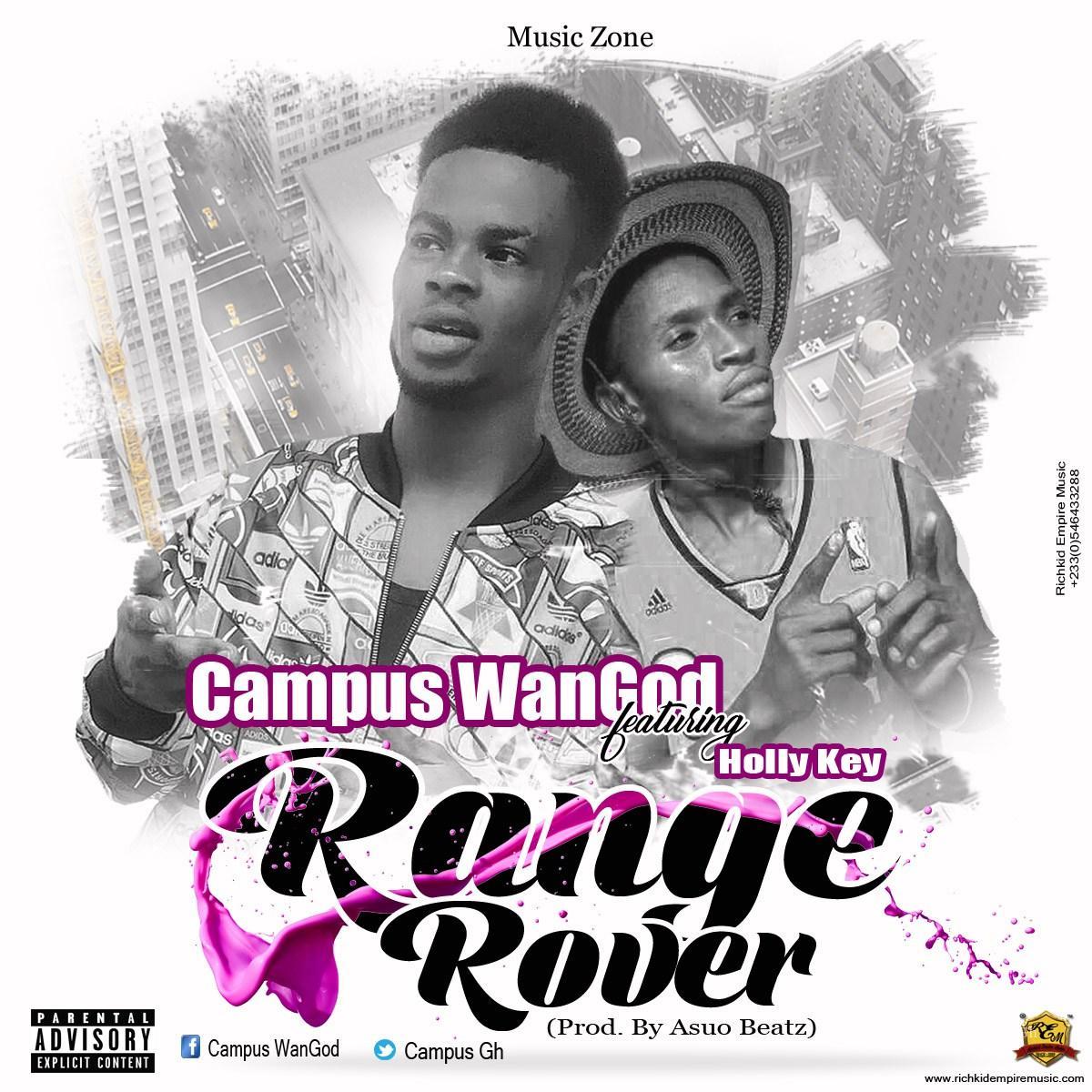 Campus WanGod – Range Rover (ft. Holly Key) (Prod. By Asuo Beatz)