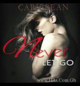 Caribbean Never Let Go 278x300 - Caribbean - Never Let Go (Mixed By 2men)