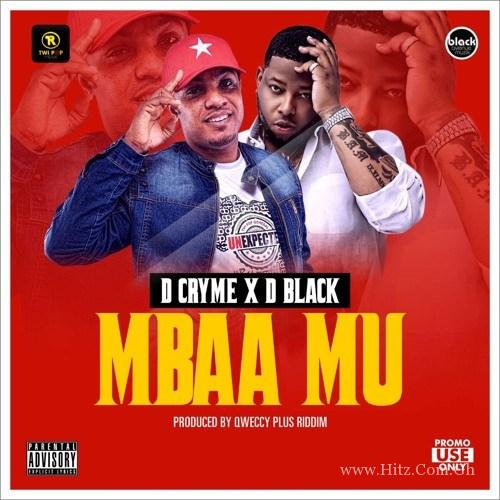 D Cryme ft D-Black - Mbaa Mu (Prod by. Qweccy Plus Riddim)