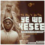 DJ Slim x Yaa Pono – Y3 Wo Kesie (Prod By Kerk)