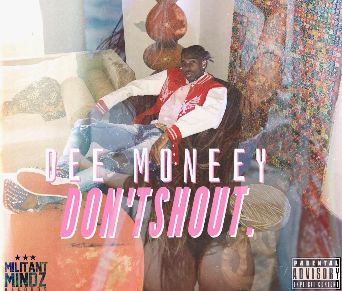 Dee Moneey - Don't Shout (Prod By Kuvie)