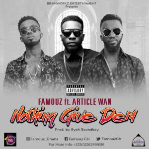 Famouz ft Article Wan Nothing Give Dem Prod.by Eyoh Soundboy 300x300 - Famouz ft Article Wan - Nothing Give Dem (Prod.by Eyoh Soundboy)