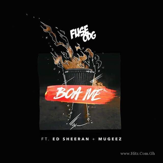Fuse ODG - Boa Me ft Ed Sheeran x Mugeez (Prod By KillBeatz)