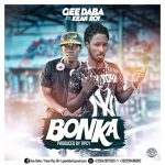 Gee Daba Ft. Kean Roy – Bonka (Prod. By Tipcy)