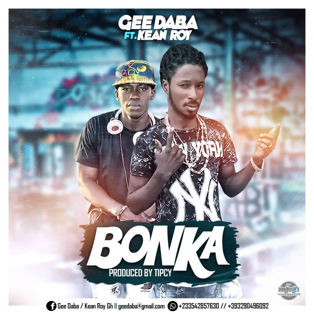 Gee Daba Ft. Kean Roy - Bonka (Prod. By Tipcy)