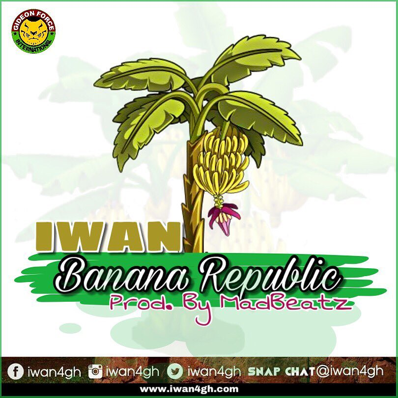 IWAN – Banana Republic (Prod. By Madbeatz)