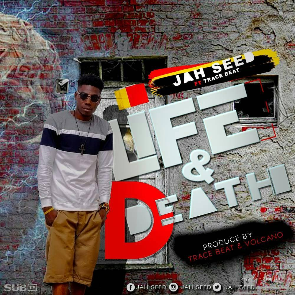 Jah Seed - Life & Death (Feat. Trace Beat) Prod. By Trace Beat & Volcano