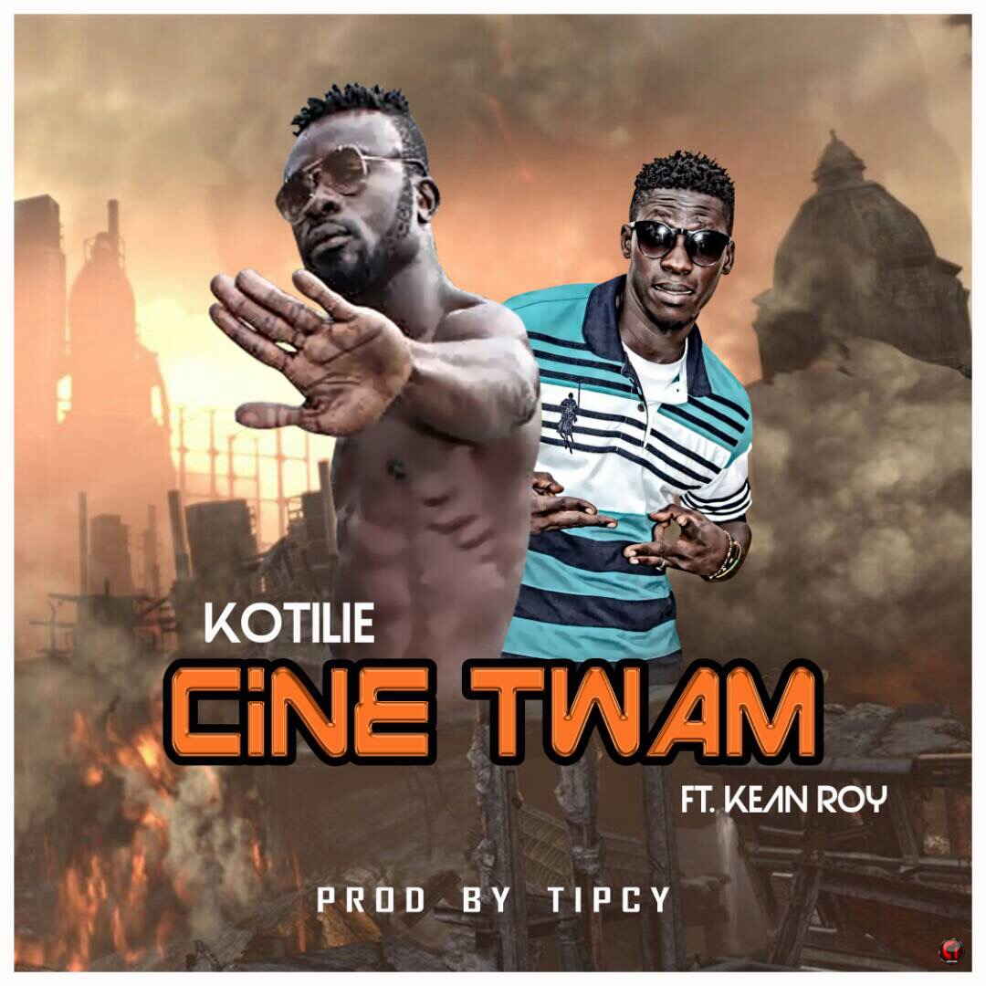Kotilie ft Kean Roy - Cine Twam (Prod By Tipcy)