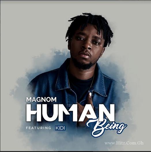 Magnom – Human Being ft Kidi (Prod by DredW & Paq)