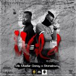 Mix Master Garzy ft Stonebwoy – Wild (Prod. by Mix Masta Garzy)