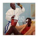 Mr Eazi – Pour Me Water (Prod By E Kelly)