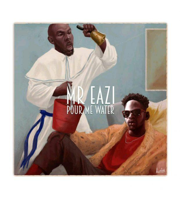 Mr Eazi – Pour Me Water (Prod By E Kelly)