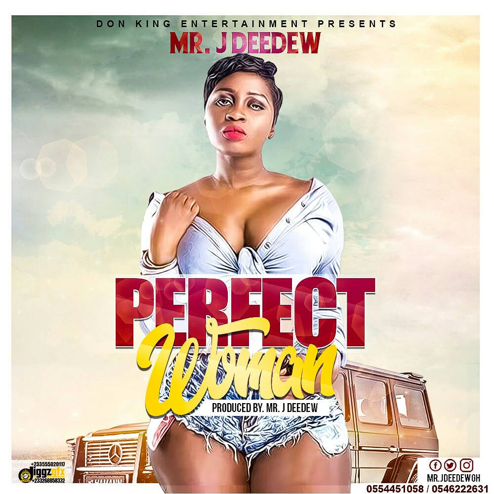 Mr. J Deedew – Perfect Woman (Prod. By Mr J Deedew)