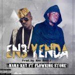 Nana Kay X Flowking Stone – En3 YenDa (Prod by. K.E Beatz)
