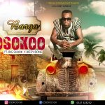 Osokoo ft Big Shark X Bizzy Bone – Barga (Prod by Melody)