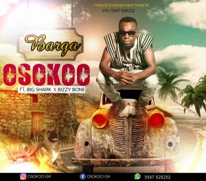 Osokoo ft Big Shark X Bizzy Bone Barga Prod by Melody 300x264 - Osokoo ft Big Shark X Bizzy Bone - Barga (Prod by Melody)
