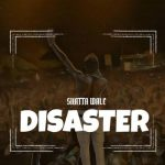 Shatta Wale – Disaster (Wizkid Diss) (Prod by WillizBeatz)