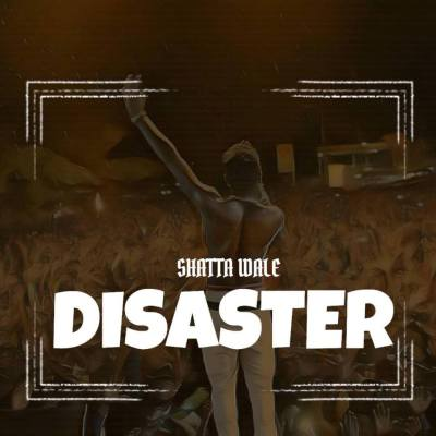 Shatta Wale - Disaster (Wizkid Diss) (Prod by WillizBeatz)