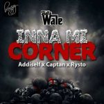 Shatta Wale – Inna Mi Corner (Feat. Addiself x Captan x Rysto) (Prod. By Sampled)