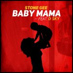 Stone Gee feat. D Sky – Baby Mama