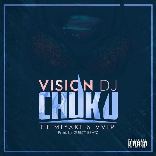 Vision DJ ft. VVIP & Miyaki – Chuku (Prod. By GuiltyBeatz)
