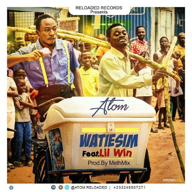 Atom Ft Lilwin – Watiesim (Prod By Methmix)