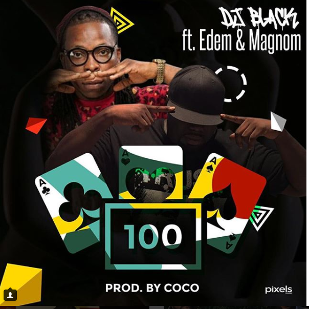 DJ Black – 100 ft. Edem x MagNom (Prod By CoCo)