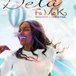 Dela – Fa Me Ko (Prod. by Quophi Okyeame)