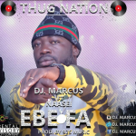 Dj Marcus – Ebe Fa Feat. Naasei (Prod. By 925 Music)