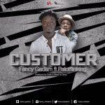 Fancy Gadam ft Patoranking – Customer (Prod. by Gulitybeatz)