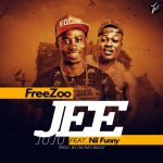Freezoo – Jee Juju Ft Nii Funny (Prod by Dr Ray Beatz)